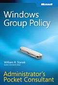 Windows(r) Group Policy Administrator's Pocket Consultant