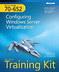 McTs Self-Paced Training Kit (Exam 70-652): Configuring Windows Server(r) Virtualization