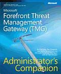 Microsoft® Forefront™ Threat Management Gateway (TMG) Administrator's Companion