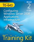 MCTS Self Paced Training Kit Exam 70 643 Configuring Windows Server 2008 Applications Infrastructure