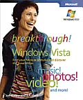 Breakthrough Windows Vista™: Find Your Favorite Features and Discover the Possibilities: Find Your Favorite Features and Discover the Possibilities