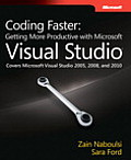 Coding Faster Getting More Productive with Microsoft Visual Studio