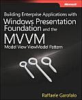 Building Enterprise Applications with Windows Presentation Foundation & the Model View ViewModel Pattern