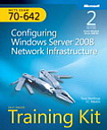 MCTS Self-Paced Training Kit (Exam 70-642): Configuring Windows Server 2008 Network Infrastructure [With CDROM]