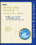 Windows Phone 7 Developer Guide: Building Connected Mobile Applications with Microsoft Silverlight (Patterns & Practices)