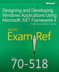 MCPD 70-518 exam ref; designing and developing Windows applications using Microsoft .NET Framework 4