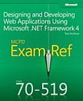 MCPD 70-519 Exam Ref: Designing and Developing Web Applications Using Microsoft.NET Framework 4