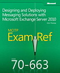 MCITP 70-663 exam ref; designing and deploying messaging solutions with Microsoft Exchange Server 2010
