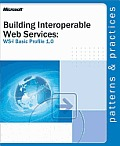 Building Interoperable Web Services:  WS-I Basic Profile 1.0: WS-I Basic Profile 1.0