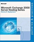Microsoft® Exchange 2000 Server Hosting Series Volume 2: Deployment: Deployment