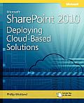 Deploying Cloud-Based Microsoft Sharepoint 2010 Solutions: Learn Ways to Increase Your Organization's Roi Using Cloud Technology