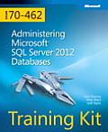 Training Kit Exam 70 462 Administering Microsoft SQL Server 2012 Databases