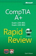 Comptia(r) A+(r) Rapid Review (Exam 220-801 and Exam 220-802)