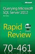 Rapid Review 70-461: Querying Microsoft SQL Server 2012
