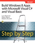 Build Windows(r) 8 Apps with Microsoft(r) Visual C#(r) and Visual Basic(r) Step by Step