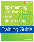 Training Guide: Implementing an Advanced Enterprise Server Infrastructure