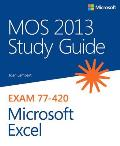 MOS 2013 Study Guide for Microsoft Excel: Exam 77-420