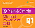 Microsoft(r) PowerPoint(R) 2013 Plain & Simple
