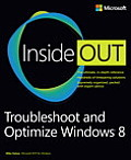 Troubleshoot and Optimize Windows 8 Inside Out: The Ultimate, In-Depth Troubleshooting and Optimizing Reference Cover