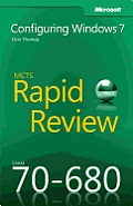 MCTS 70-680 Rapid Review: Configuring Windows® 7: Configuring Windows® 7