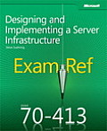 Exam Ref 70 413 Designing & Implementing a Server Infrastructure