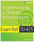 Exam Ref 70-415: Implementing a Desktop Infrastructure