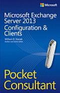Microsoft Exchange Server 2013 Configuration & Clients (Pocket Consultant)