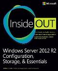 Windows Server 2012 R2 Inside Out Configuration Storage & Essentials