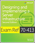 Exam Ref 70-413: Designing and Implementing a Server Infrastructure (Exam Ref)