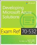 Exam Ref 70-532 Developing Microsoft Azure Solutions (Exam Ref)