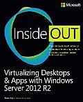 Virtualizing Desktops and Apps with Windows Server 2012 R2 Inside Out (Inside Out)