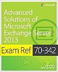 Exam Ref 70-342 Advanced Solutions of Microsoft Exchange Server 2013 (MCSE) (Exam Ref)