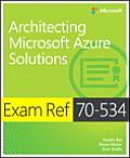 Exam Ref 70-534 Architecting Microsoft Azure Solutions (Exam Ref)