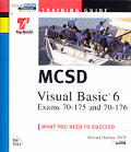 Mcsd : Visual Basic 6, Exams 70-175 and 70-176 (99 Edition) Cover