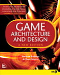 Game Architecture & Design A New Edition