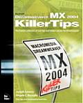 Macromedia Dreamweaver MX 2004 Killer Tips: The Hottest Collection of Cool Tips and Hidden Secrets for Dreamweaver (Killer Tips)