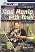 Techtv's Mod Mania with Yoshi: A Guide to Customizing Your Computer and Other Digital Devices