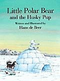 Little Polar Bear & The Husky Pup