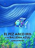 El Pez Arco Iris y la Ballena Azul Rainbow Fish & the Big Blue Whale