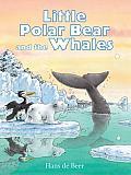 Little Polar Bear & The Whales