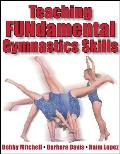 Teaching Fundamental Gymnastics Skills (02 Edition)
