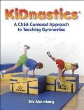 Kidnastics : a Child-centered Approach To Teaching Gymnastics (03 Edition)