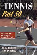 Tennis Past 50 (Ageless Athlete Series)