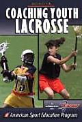 Coaching Youth Lacrosse 2nd Edition