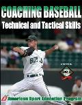 Coaching Baseball : Technical and Tactical Skills (06 Edition)