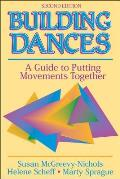 Building Dances : a Guide To Putting Movements Together - With Dance Technique Cards (2ND 05 Edition)
