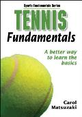 Tennis Fundamentals: A Better Way to Learn the Basics (Sports Fundamentals Series)
