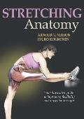 Strecthing Anatomy: Your Illustrated Guide to Improving Flexibility and Muscular Strength