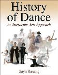 History of Dance: an Interactive Arts Approach (07 Edition)