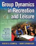 Group Dynamics in Recreation and Leisure: Creating Conscious Groups Through and Experiential Approach (09 Edition)